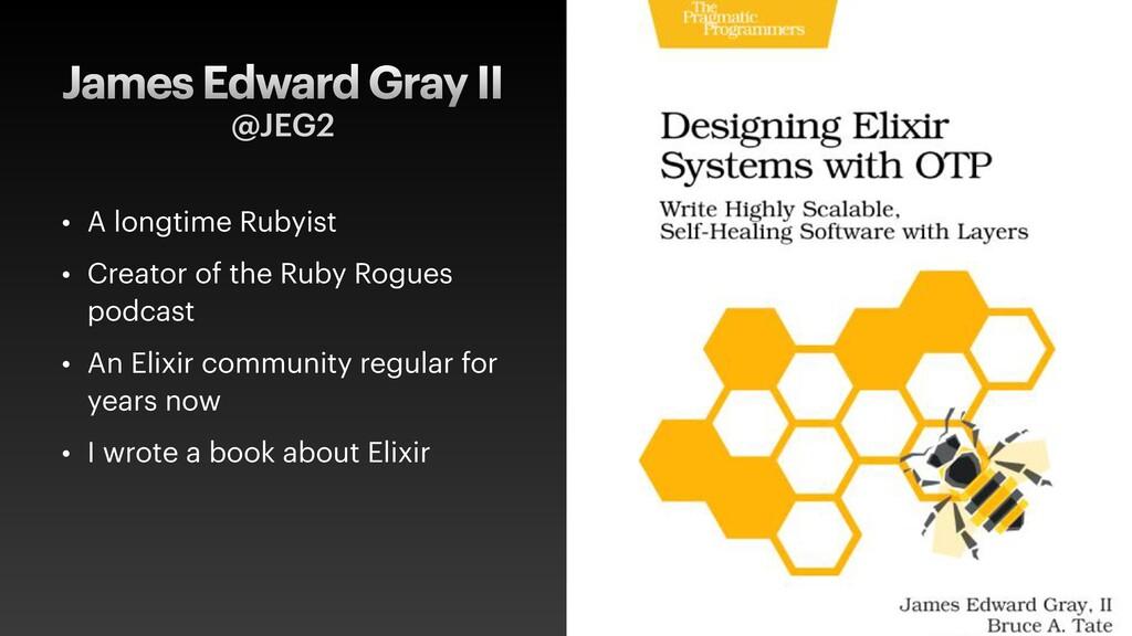 James Edward Gray II • A longtime Rubyist   • C...