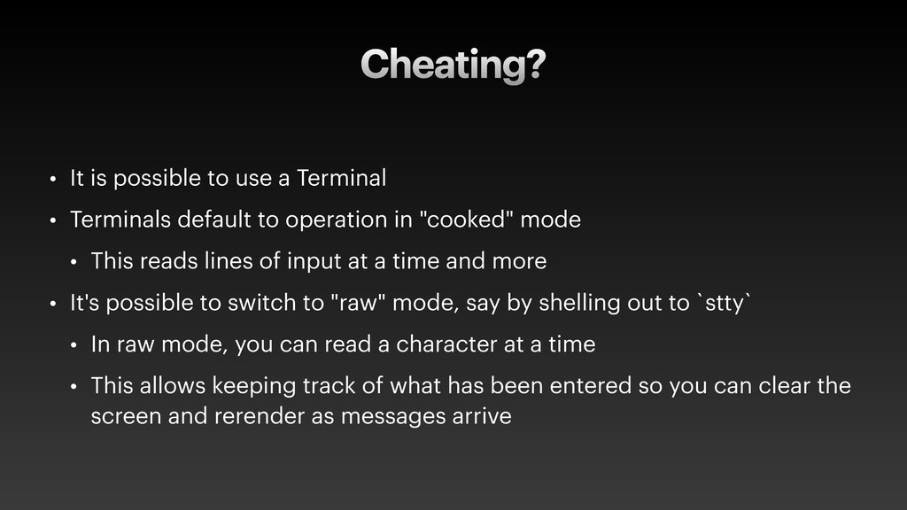 Cheating? • It is possible to use a Terminal   ...