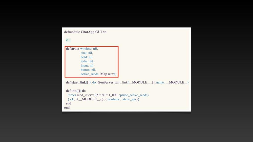 defmodule ChatApp.GUI do # .. .  defstruct wind...