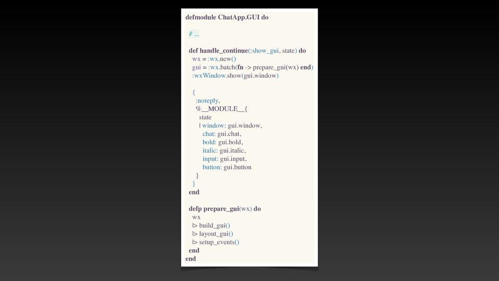 defmodule ChatApp.GUI do # .. .  def handle_con...
