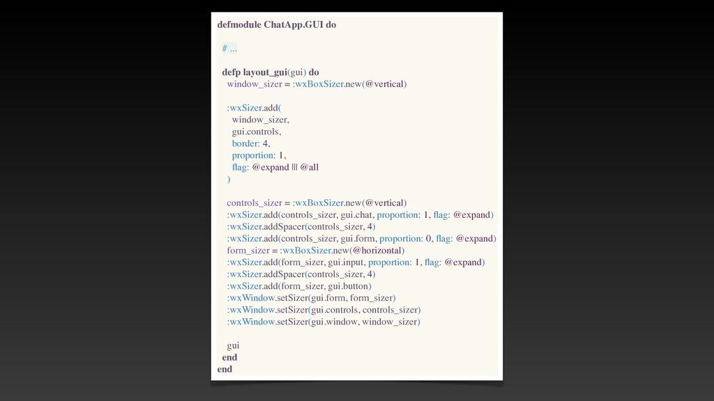 defmodule ChatApp.GUI do # .. .  defp layout_gu...