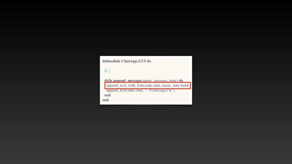 defmodule ChatApp.GUI do # .. .  defp append_me...