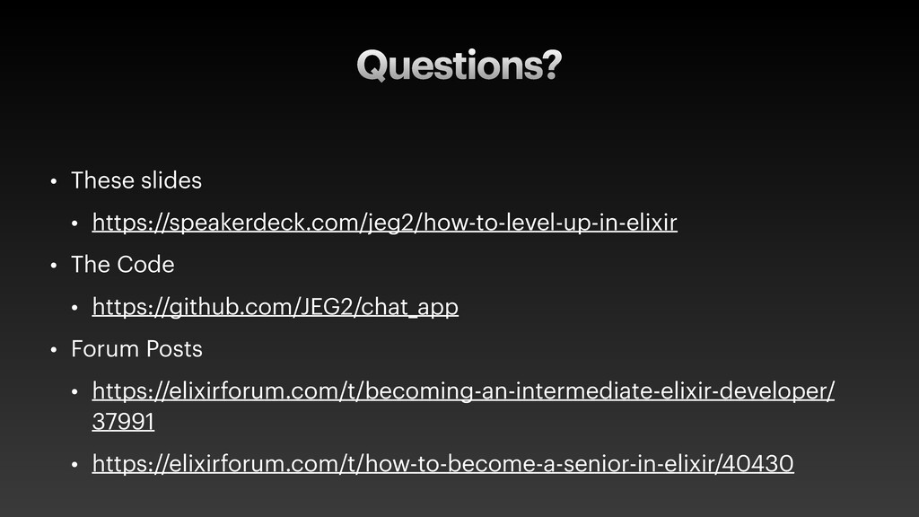 Questions? • These slides   • https://speakerde...