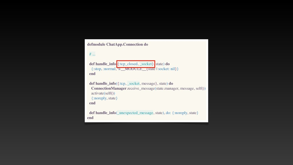 defmodule ChatApp.Connection do # .. .  def han...