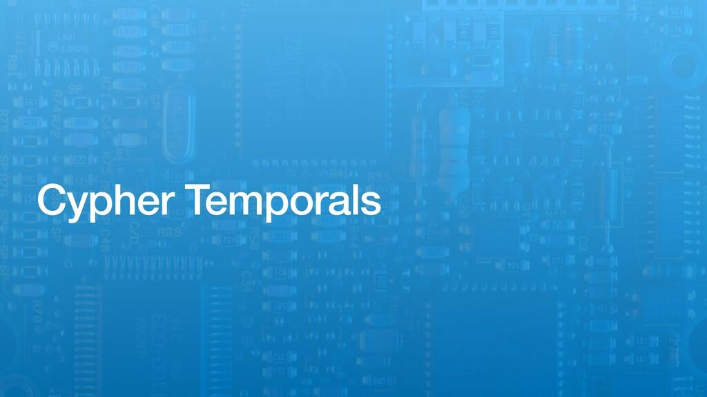 Cypher Temporals