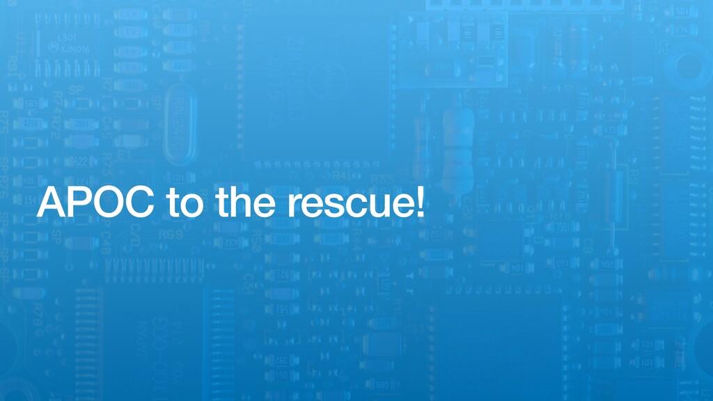 APOC to the rescue!