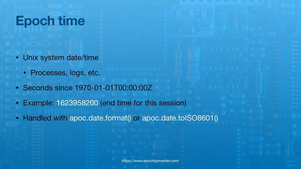 Epoch time • Unix system date/time  • Processes...
