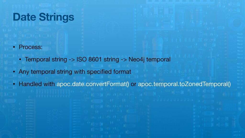 Date Strings • Process:  • Temporal string -> I...