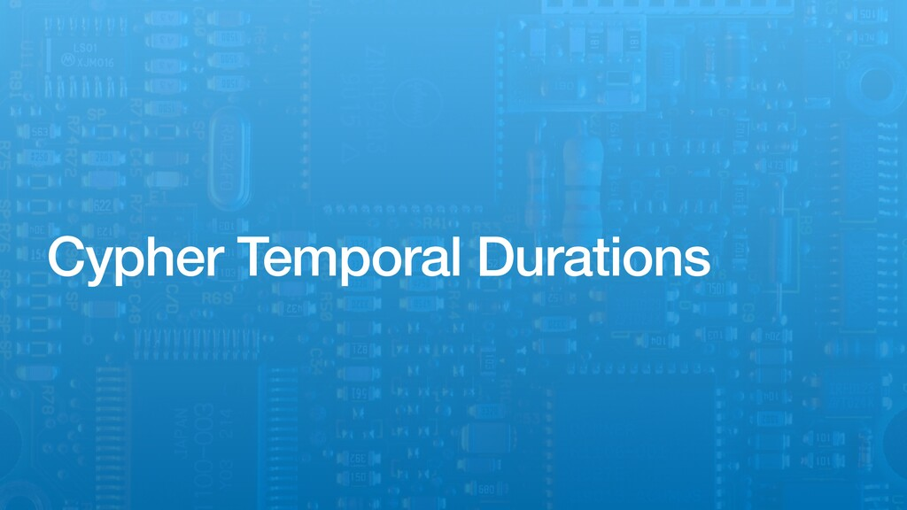 Cypher Temporal Durations