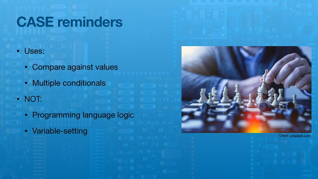 CASE reminders • Uses:  • Compare against value...