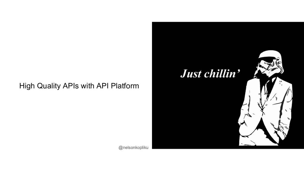 High Quality APIs with API Platform @nelsonkopl...