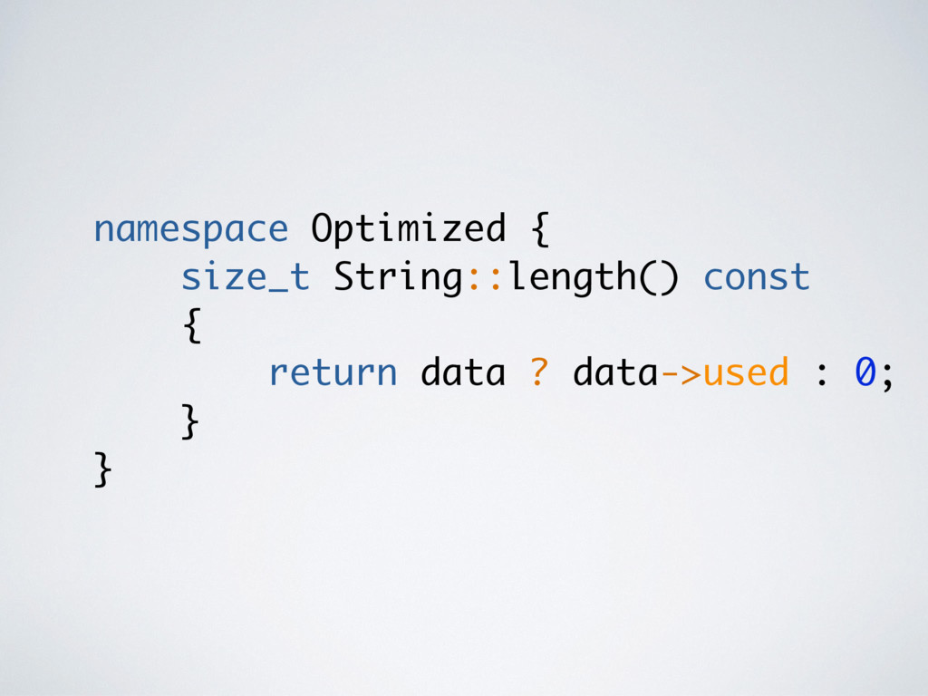 namespace Optimized { size_t String::length() c...