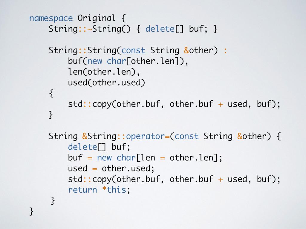 namespace Original { String::~String() { delete...