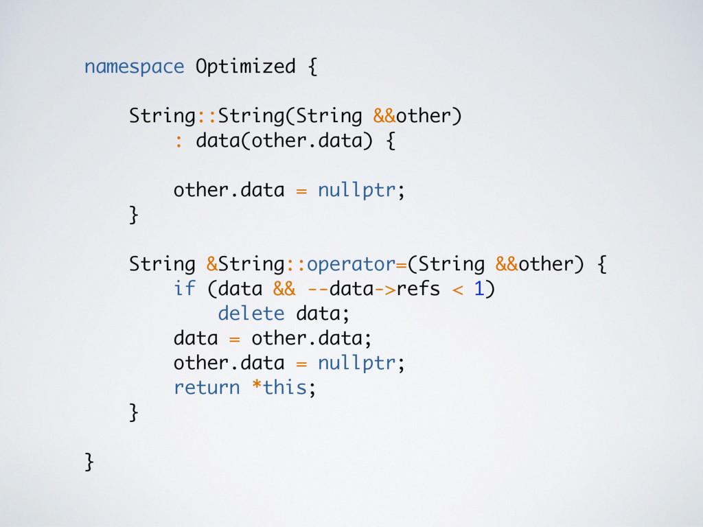 namespace Optimized { String::String(String &&o...