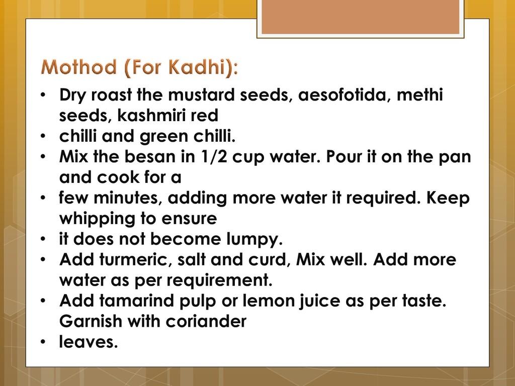 • Dry roast the mustard seeds, aesofotida, meth...