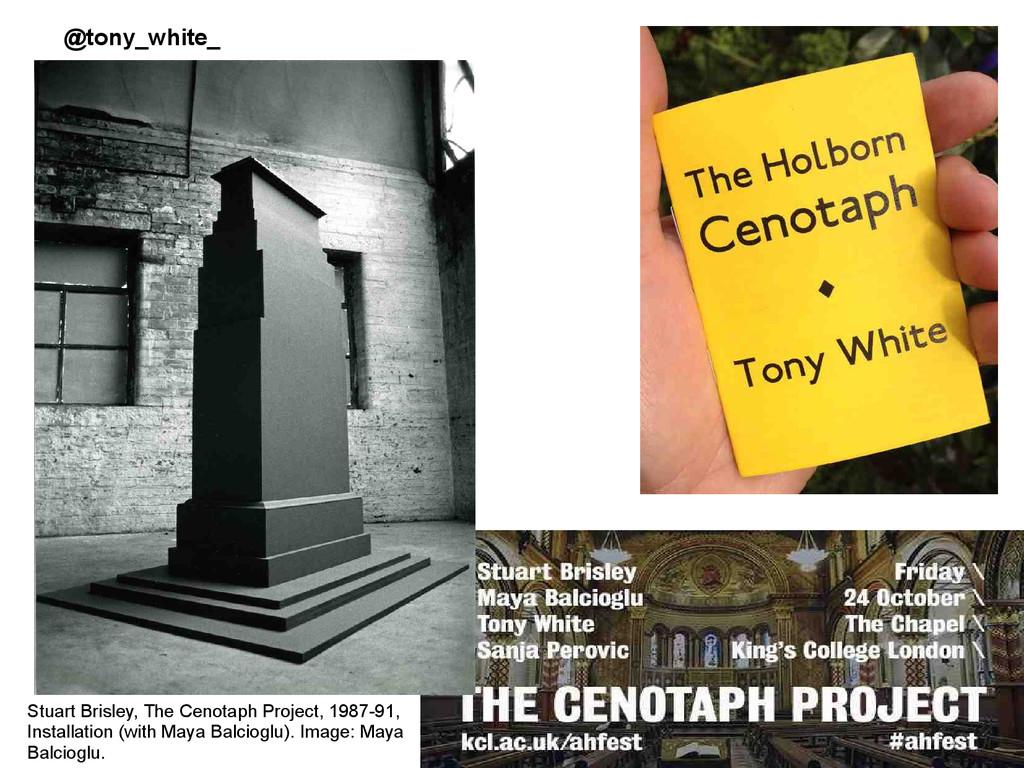 @tony_white_ Stuart Brisley, The Cenotaph Proje...