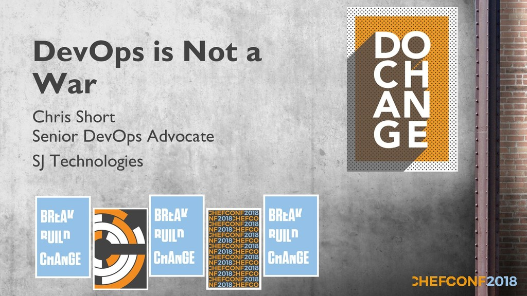 DevOps is Not a War Chris Short Senior DevOps A...