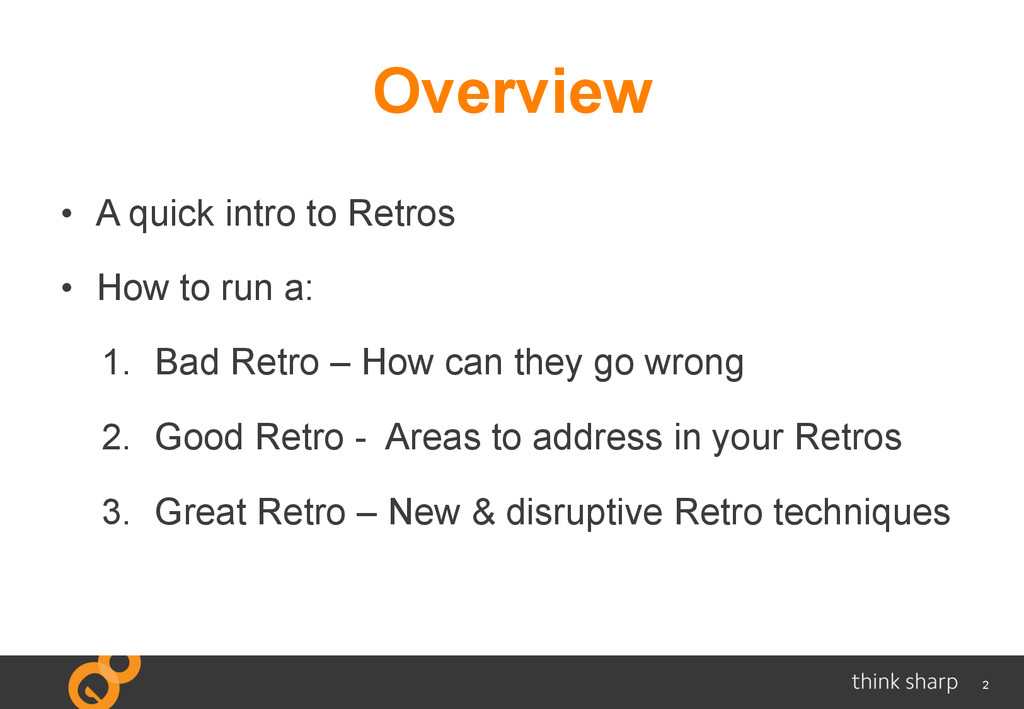 2 Overview •  A quick intro to Retros •  How to...