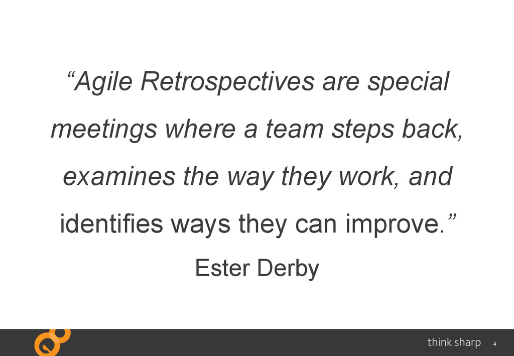 "4 ""Agile Retrospectives are special meetings wh..."