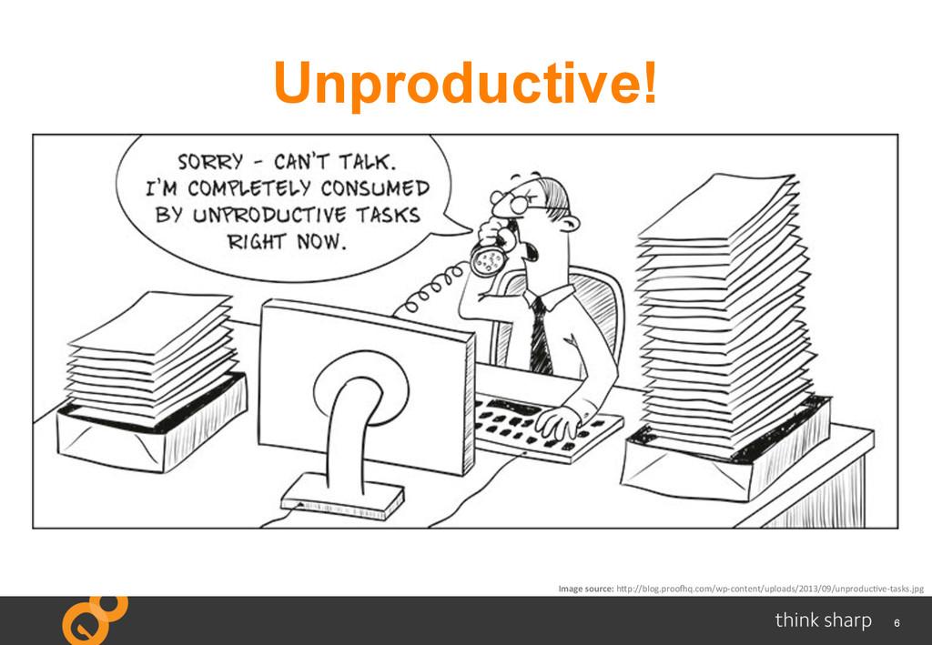 """6 Unproductive! Image source: h""""p://blog...."""