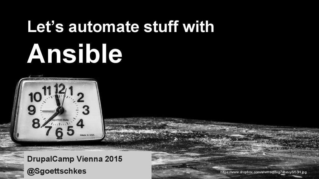 Let's automate stuff with Ansible DrupalCamp Vi...
