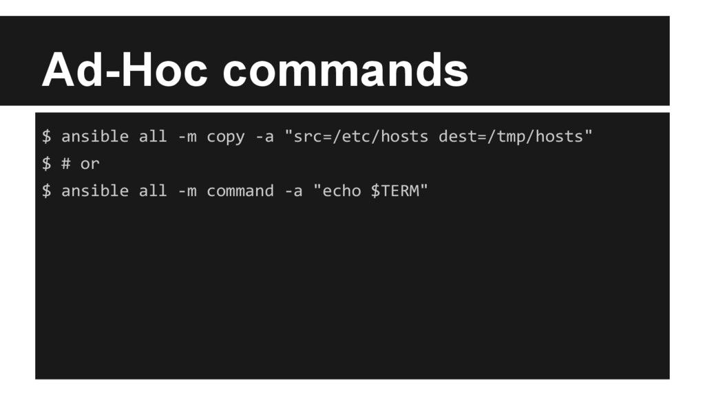 "Ad-Hoc commands $ ansible all -m copy -a ""src=/..."