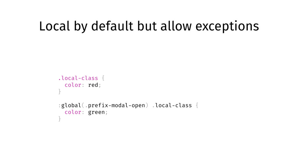 Local by default but allow exceptions .local-cl...