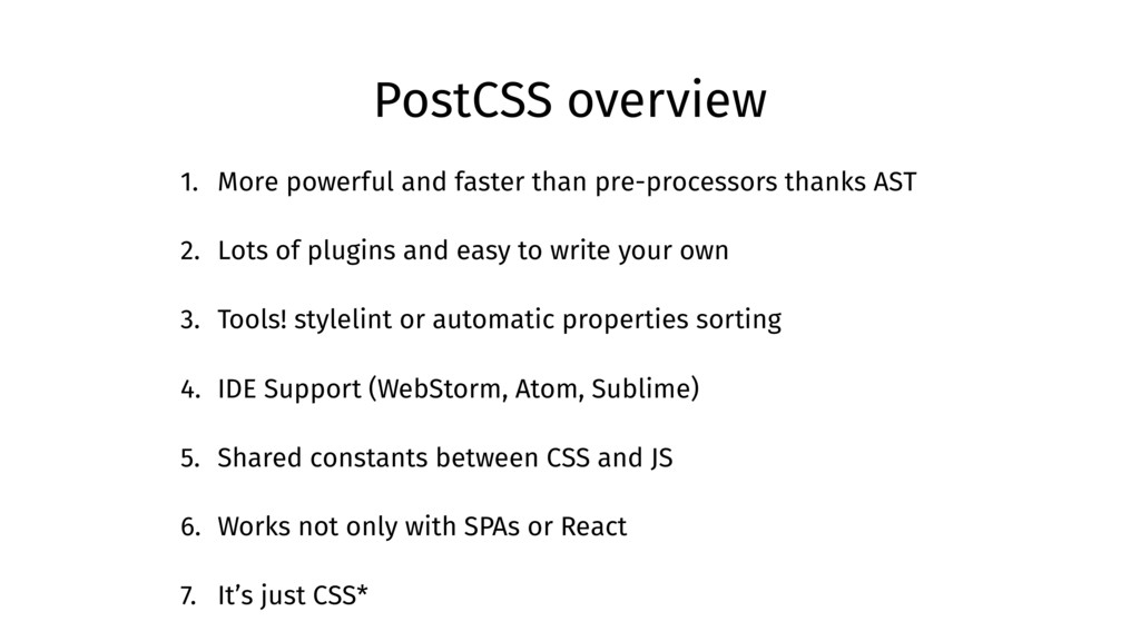 PostCSS overview 1. More powerful and faster th...