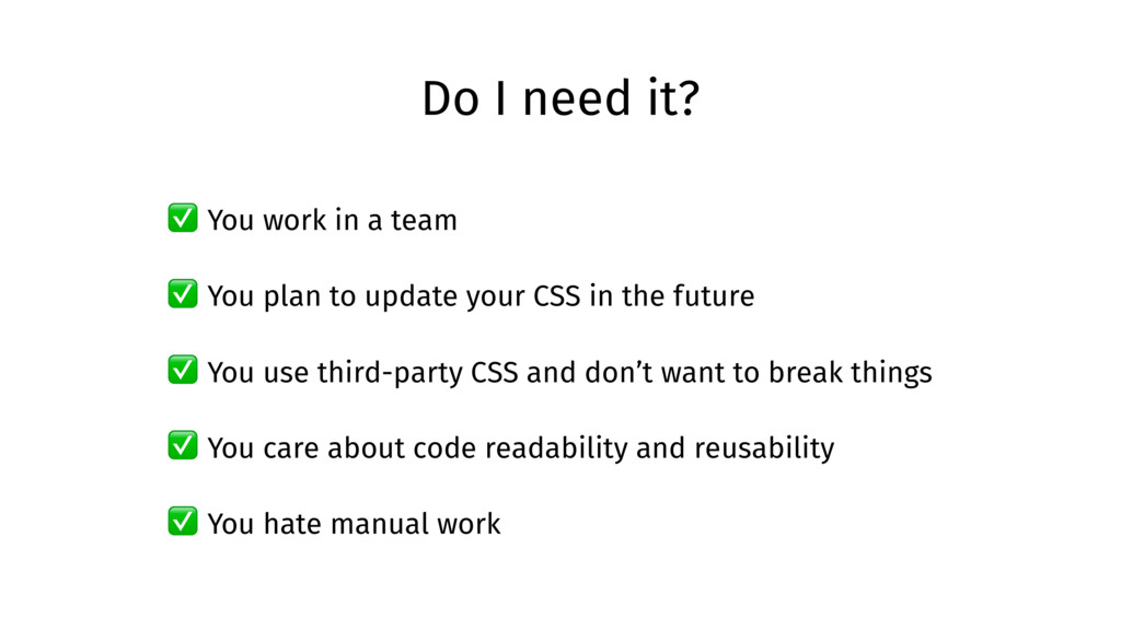 Do I need it? ✅ You work in a team ✅ You plan t...
