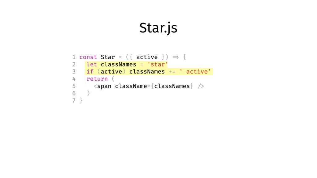 Star.js 1 const Star = ({ active }) => { 2 let ...
