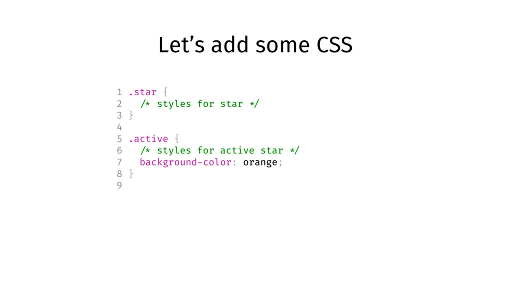 Let's add some CSS 1 .star { 2 /* styles for st...