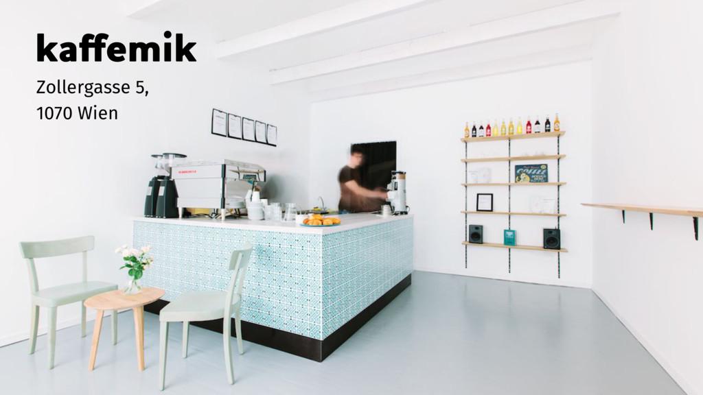 kaffemik Zollergasse 5, 1070 Wien