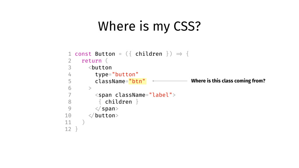 Where is my CSS? Where is this class coming fro...