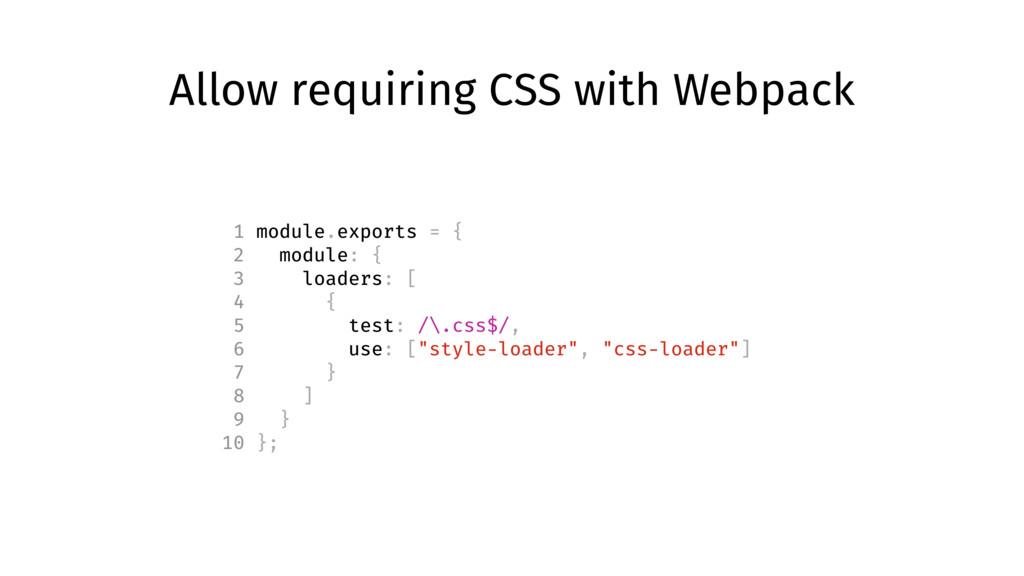 Allow requiring CSS with Webpack 1 module.expor...