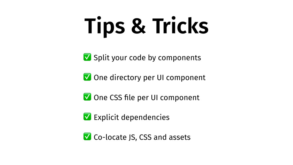 Tips & Tricks ✅ Split your code by components ✅...