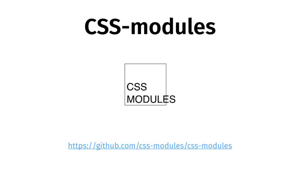 CSS-modules https://github.com/css-modules/css-...
