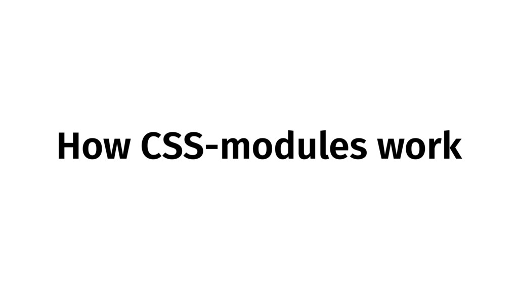 How CSS-modules work