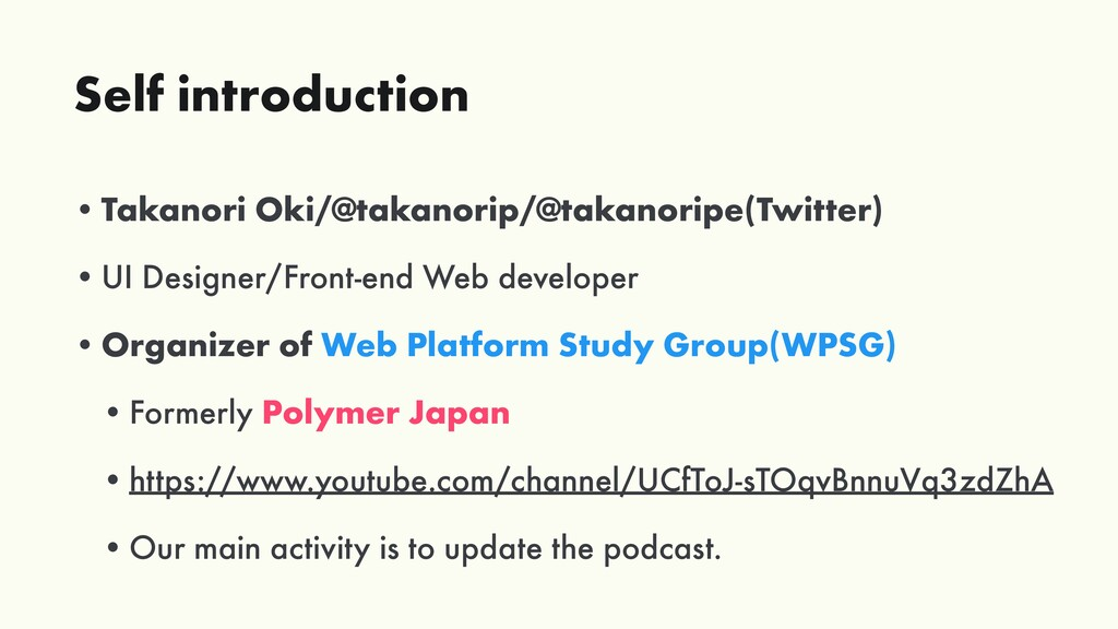 Self introduction •Takanori Oki/@takanorip/@tak...