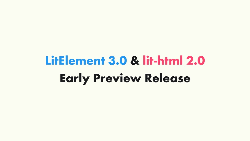 LitElement 3.0 & lit-html 2.0 Early Preview Rel...