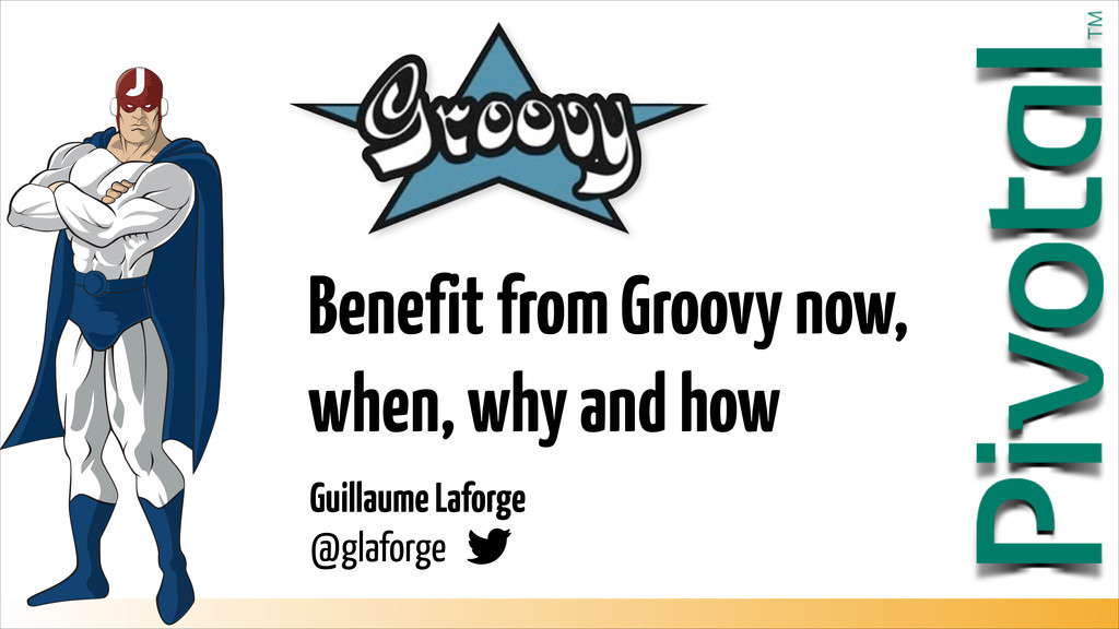 Guillaume Laforge  @glaforge Benefit from Groo...