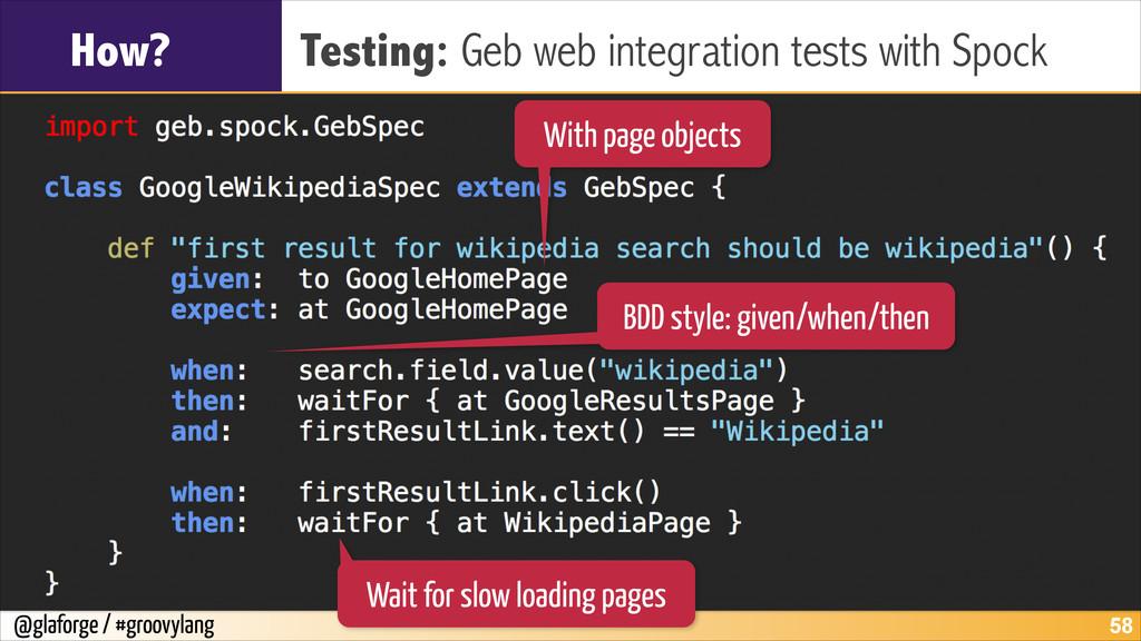 @glaforge / #groovylang How? Testing: Geb web i...