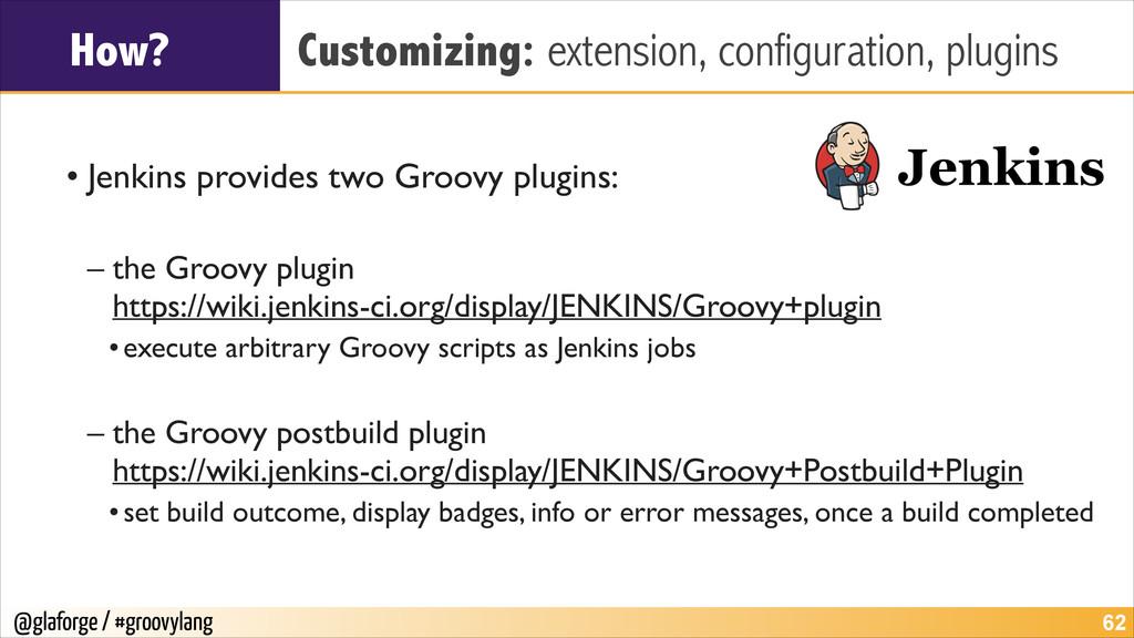 @glaforge / #groovylang How? Customizing: exten...