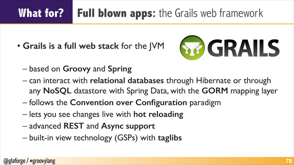 @glaforge / #groovylang What for? Full blown ap...