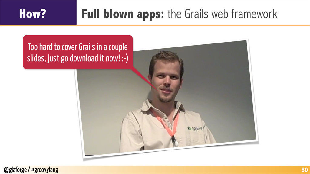 @glaforge / #groovylang How? Full blown apps: t...