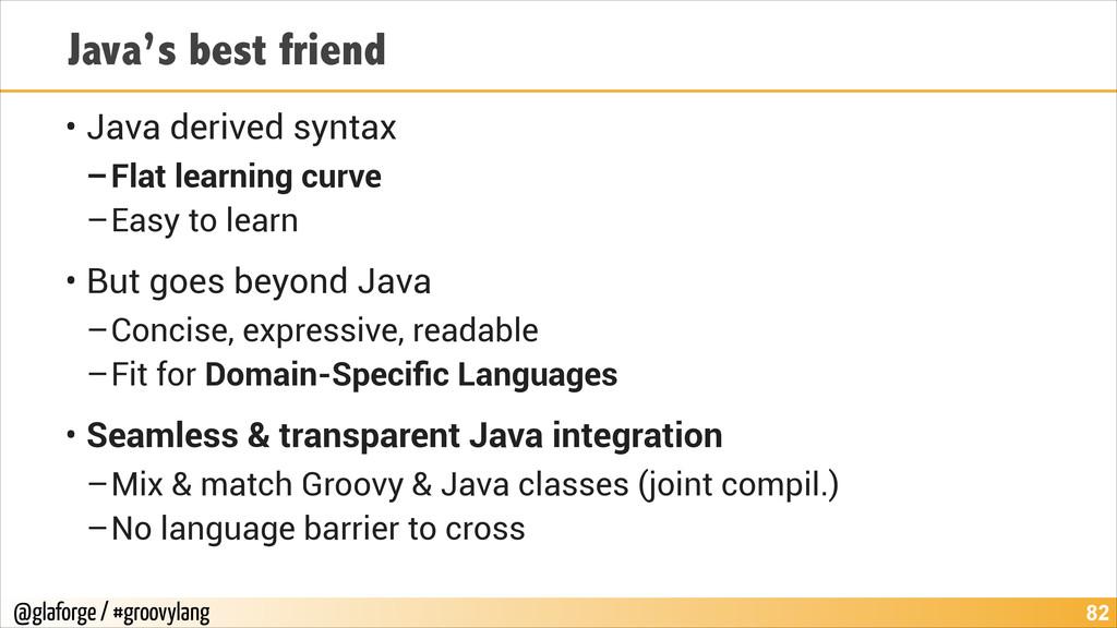 @glaforge / #groovylang Java's best friend • Ja...