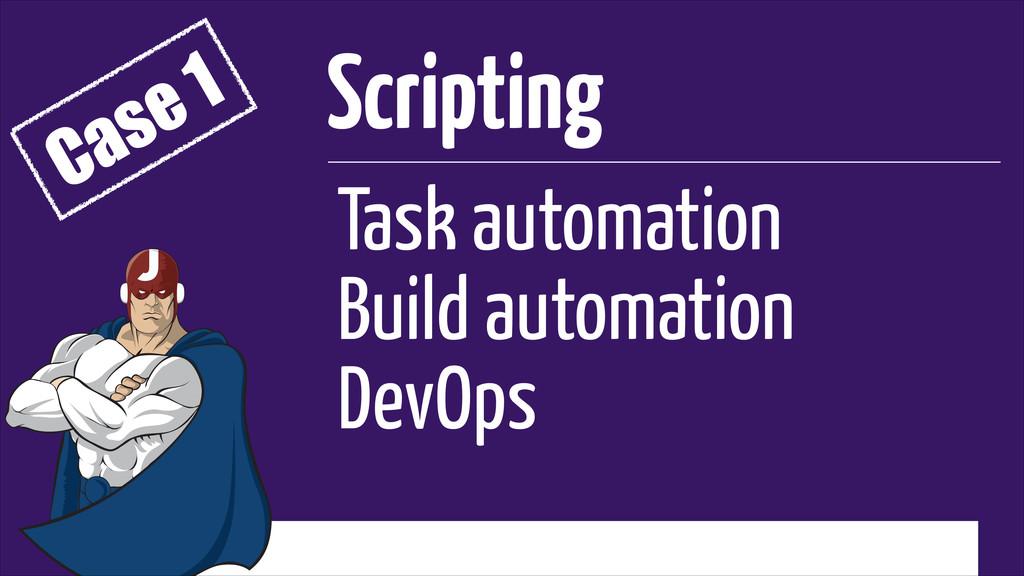 Task automation Build automation DevOps Scripti...