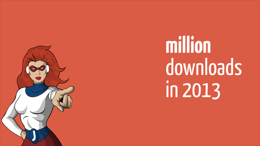 million  downloads in 2013