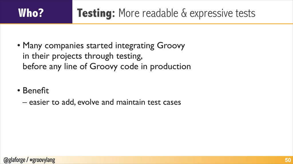@glaforge / #groovylang Who? Testing: More read...