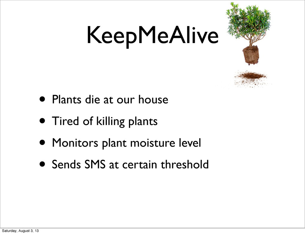 KeepMeAlive • Plants die at our house • Tired o...