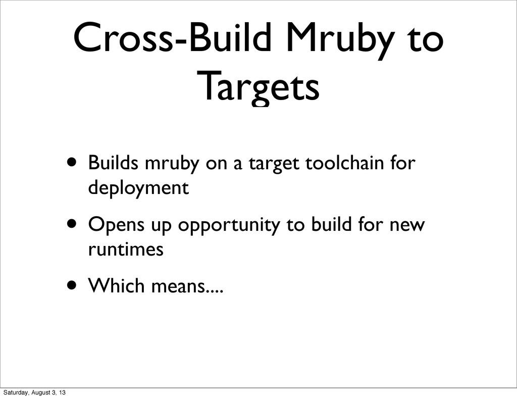 Cross-Build Mruby to Targets • Builds mruby on ...